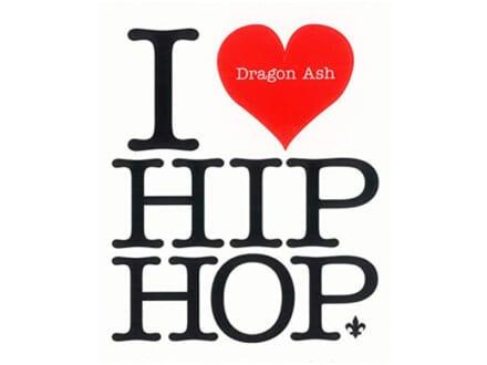 <span>Dragon Ash</span> 『I ♡ HIP HOP』