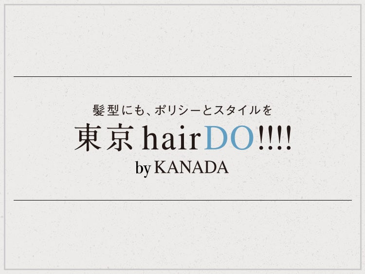 東京hairDO!!!! by KANADA