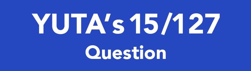YUTA'S 15/127 Question