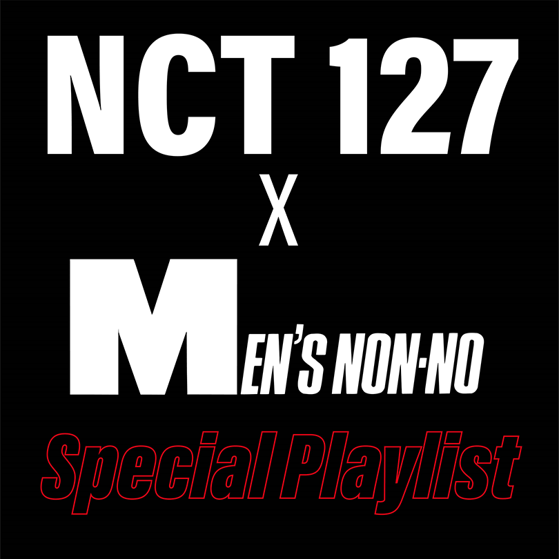 NCT 127 × MEN'S NON-NO Special Playlist