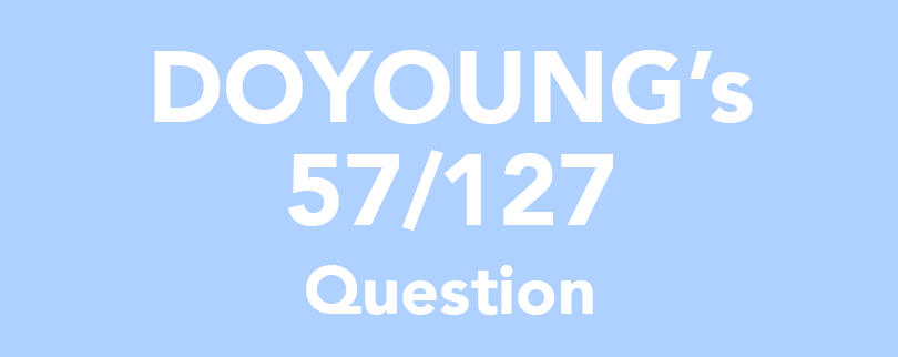 DOYOUNG's 57/127 Question