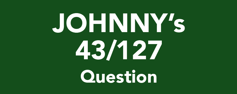 JOHNNY'S 43/127 Question