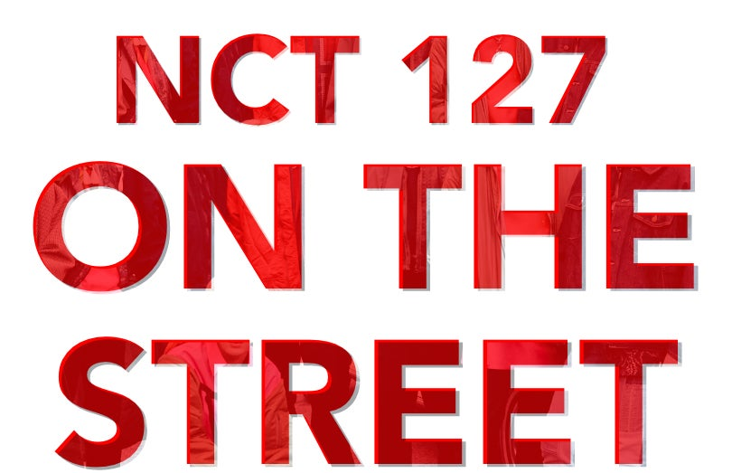 NCT 127 ON THE STREET