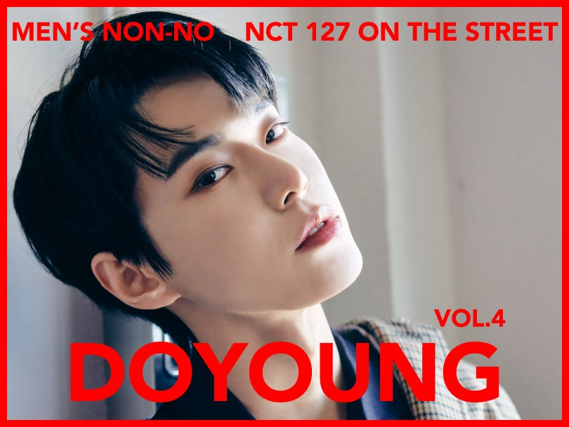 【#004 DOYOUNG #ドヨン】Tokyo and Seoul, Dressed in Their Own Styles NCT 127 Captivates the World With Their Fashion!
