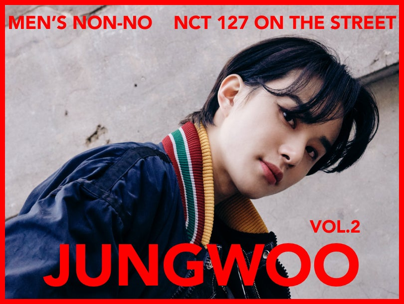 【#002 JUNGWOO #ジョンウ】Tokyo and Seoul, Dressed in Their Own Styles NCT 127 Captivates the World With Their Fashion!