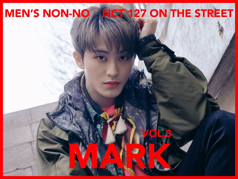 【#003 MARK #マーク】Tokyo and Seoul, Dressed in Their Own Styles NCT 127 Captivates the World With Their Fashion!