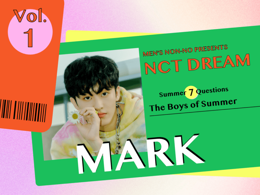 """【#001 MARK #マーク】Check full of summer sparkle in celebration of the release of NCT DREAM's """"Hello Future""""!  The seven questions we wanted to ask the seven members of the group! And a much anticipated summer vacation in July, with seven days of series updates!!"""